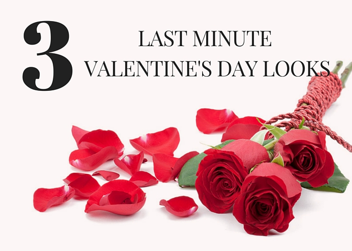 3 Last Minute Valentine's Day Looks