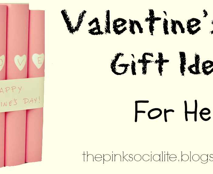 Valentine's Day Gift Ideas : For Her