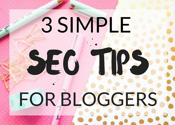 3 Simple SEO Tips For Bloggers